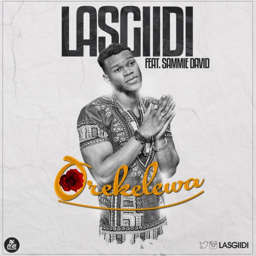 LasGiiDi - Orekelewa Ft Sammie David