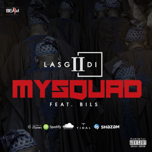 LasGiiDi - My Squad Ft. Bils Alternate